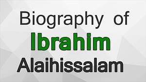 इब्राहीम अलैहिस्सलाम को जिवनी